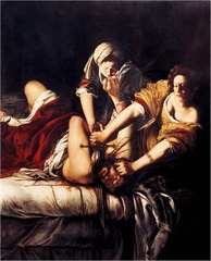 Artemisia Gentileschi Judith slaying Holofernes Period: Baroque same depiction of caravaggio's more realistic and from the point of view of a woman