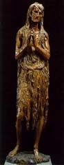 Mary Magdalene by Donatello, 15th Cen. Italian Ren  - wood carving - more of the impression of the soul and not physical body, emotional expressionism  - emaciated, vacant-eyed hermit, closed only by own hair  - physical deterioratiion of aged, sinful woman, rejection of classical form, but to capture emotional personality  - deep-sunken cheeks, eyes, yet soul is what is really revitalized