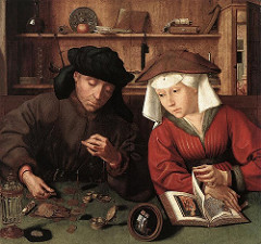 Money-Changer and his Wife by Quinten Massys, 16th Cen N Ren  - exploration of styles and models - detailed, observation .. fidelity to observable facts - insight into mercantile practices - historical  - netherlandic values, morés, belief systems - part of secular life, - material world - importance of moral, righteous life rather than materialism - wife w/prayer book, traditional religious symbols, wafer, candle (holy spirit), vignettes/storylines of balance between worldy existence and god's word directly - vignettes: two men talking from window - idleness, gossip :(. Convex mirror - counteracts: man reading w/church behind.  - original frame : 'Let balance be just, and weights equal'. - Professional conduct as well as last judgement eventually